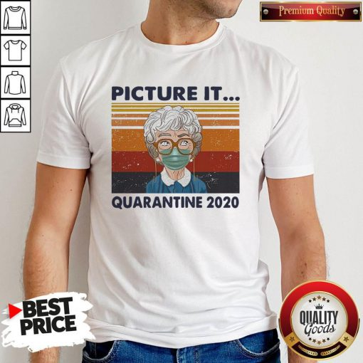 Awesome Golden Girls Mask Picture It Quarantine 2020 Vintage Retro Shirt