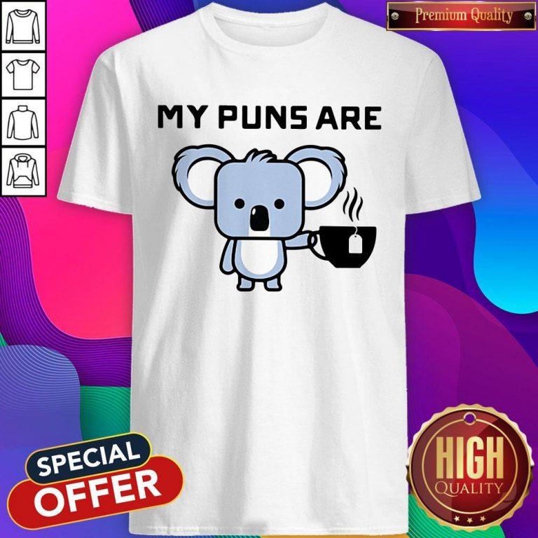 Awesome My Puns Are Koala Tea Shirt