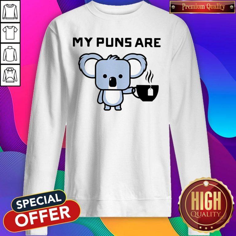 Awesome My Puns Are Koala Tea Sweatshirt