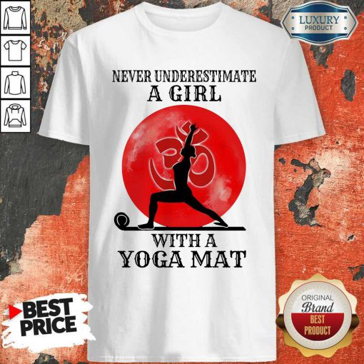 Awesome Never Underestimate A Girl With A Yoga Mat Moon Shirt
