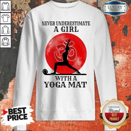 Awesome Never Underestimate A Girl With A Yoga Mat Moon Sweatshirt