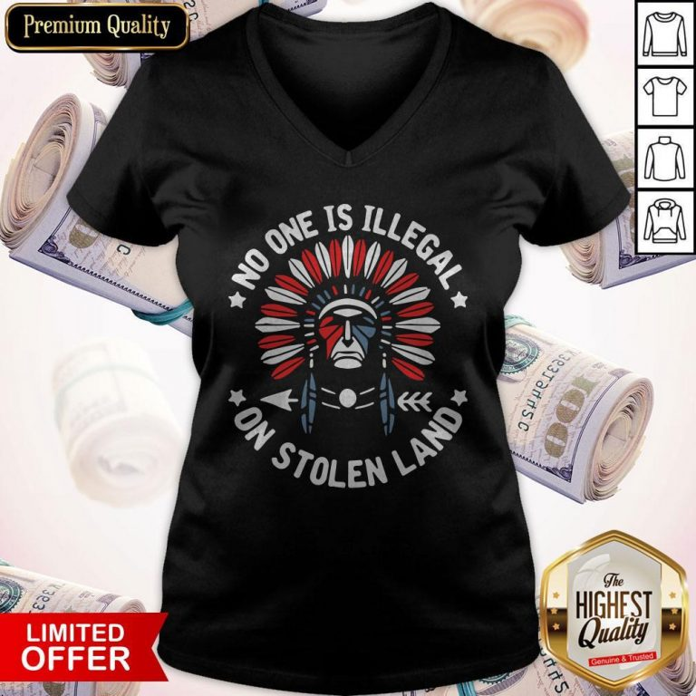 Awesome No One Is Illegal On Stolen Land V-neck