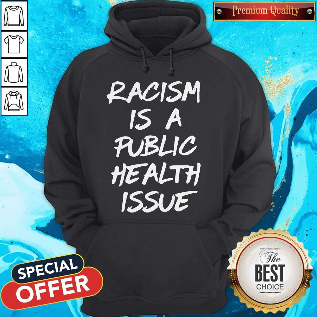 Awesome Racism Is A Public Health Issue Hoodie