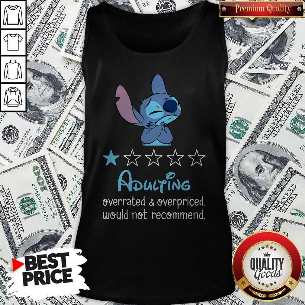 Awesome Stitch Adulting Overrated And Overpriced Would Not Recommend Tank Top