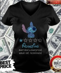 Awesome Stitch Adulting Overrated And Overpriced Would Not Recommend V-neck