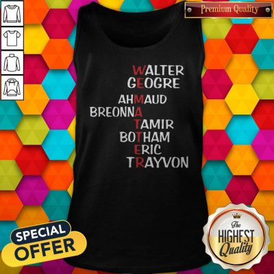 Awesome Walter George Ahmaud Breonna Tamir Botham Eric Trayvon Tank Top