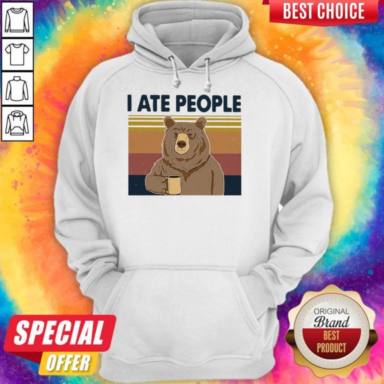 Funny Bear Drinking Coffee I Ate People Vintage Hoodie