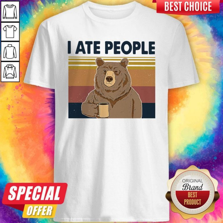 Funny Bear Drinking Coffee I Ate People Vintage Shirt