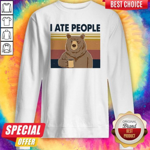 Funny Bear Drinking Coffee I Ate People Vintage Sweatshirt