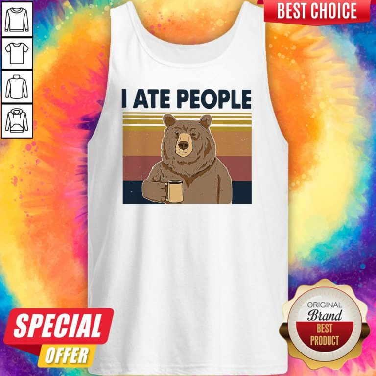 Funny Bear Drinking Coffee I Ate People Vintage Tank Top