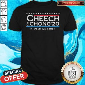 Funny Cheech' Chong' 20 In Weed We Trust Shirt