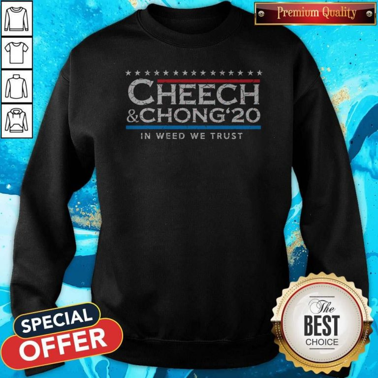 Funny Cheech' Chong' 20 In Weed We Trust Sweatshirt
