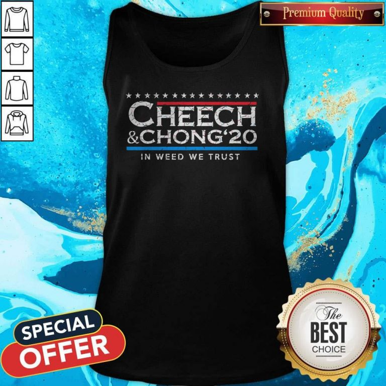 Funny Cheech' Chong' 20 In Weed We Trust Tank Top