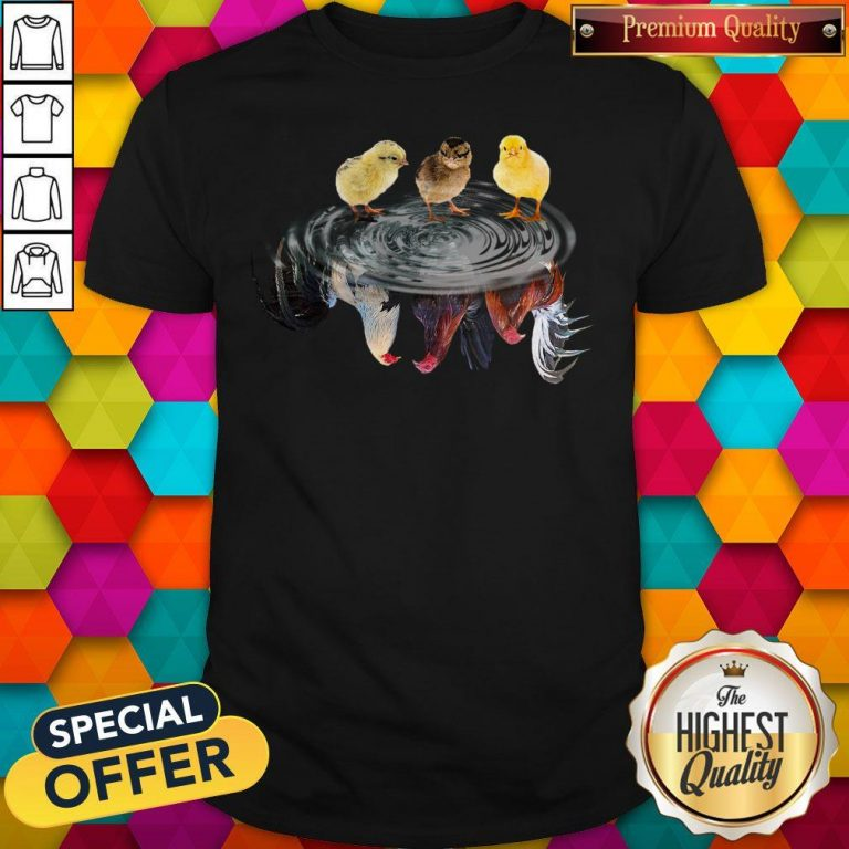Funny Chicken Water Reflection Shirt