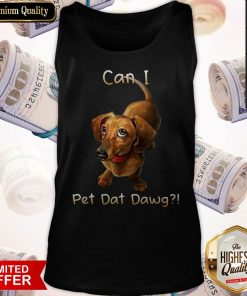 Funny Dachshund Can I Pet Dat Dawg Tank Top