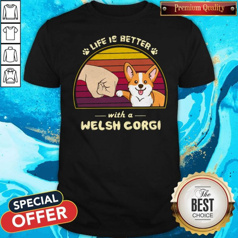 Funny Life Is Better With A Welsh Corgi Vintage Retro Shirt