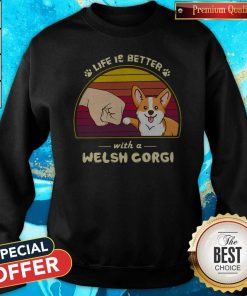 Funny Life Is Better With A Welsh Corgi Vintage Retro Sweatshirt