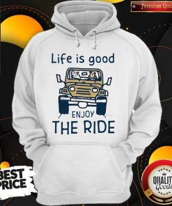 Funny Life Is Good Enjoy The Ride Hoodie