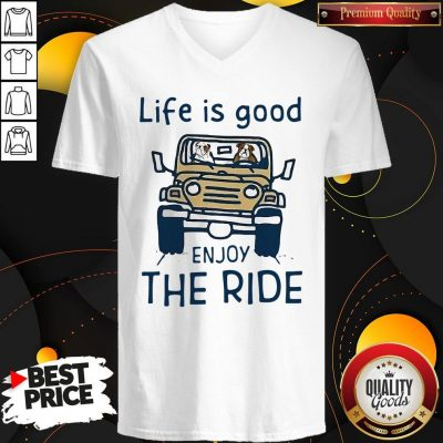 Funny Life Is Good Enjoy The Ride V-neck