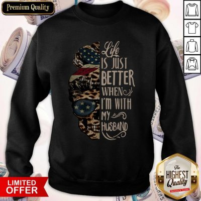 Funny Skull Life Just Better When I'm With My Husband Sweatshirt