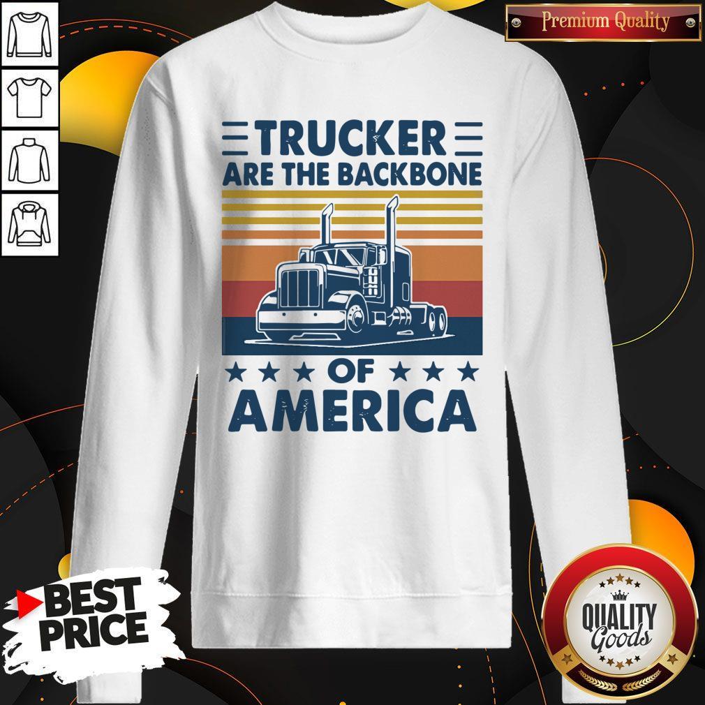 Funny Vintage Retro Trucker Are The Backbone Of America Sweatshirt
