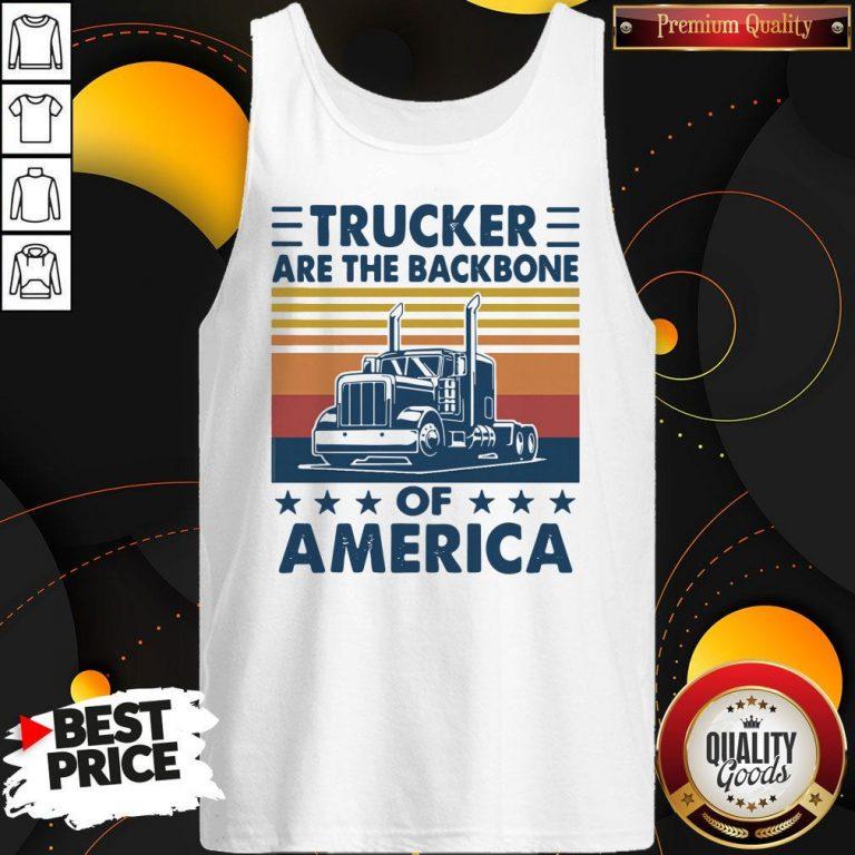 Funny Vintage Retro Trucker Are The Backbone Of America Tank Top