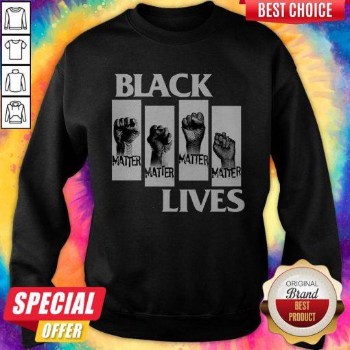 Good Black Lives Movement BLM George Floyd Protests Tee Sweatshirt