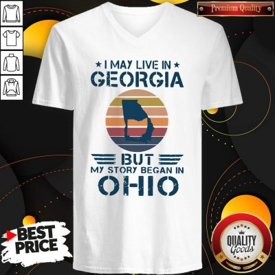 Good I May Live In Georgia But My Story Began In Ohio Vintage V-neck