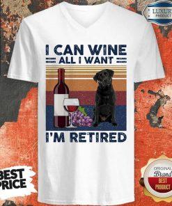 Good Labrador Retriever I Can Wine All I Want I'm Retired Vintage V-neck