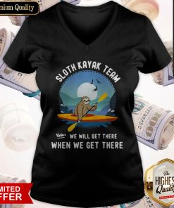 Good Sloth Kayak Team We Will Get There V-neck