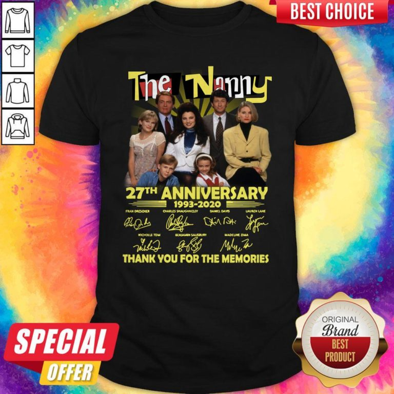 Good The Nanny 27th Anniversary 1993 2020 Thank You For The Memories Signatures Shirt - Design By Earstees.com