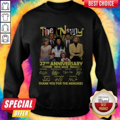 Good The Nanny 27th Anniversary 1993 2020 Thank You For The Memories Signatures Sweatshirt - Design By Earstees.com