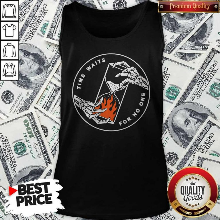 Good Time Waits For No One Tank Top