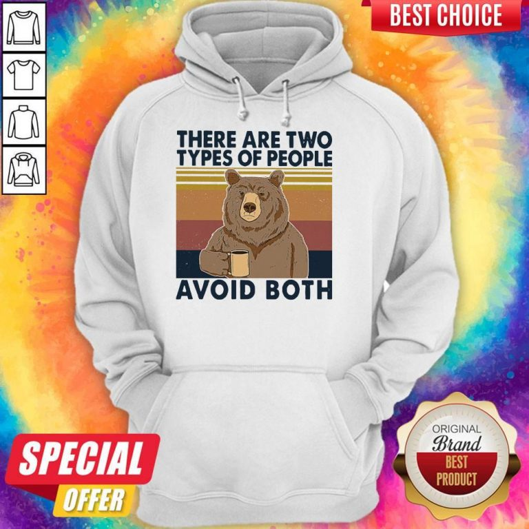 Nice Bear Drinking Coffee There Are Two Types Of People Avoid Both Vintage Hoodie