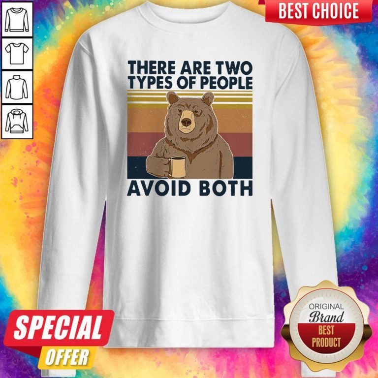 Nice Bear Drinking Coffee There Are Two Types Of People Avoid Both Vintage Sweatshirt