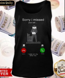 Nice Beekeepers Sorry I Missed Your Call I Was On My Other Line Tank Top