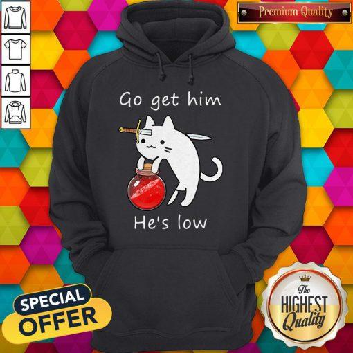 Nice Cat Go Get Him He's Low Hoodie