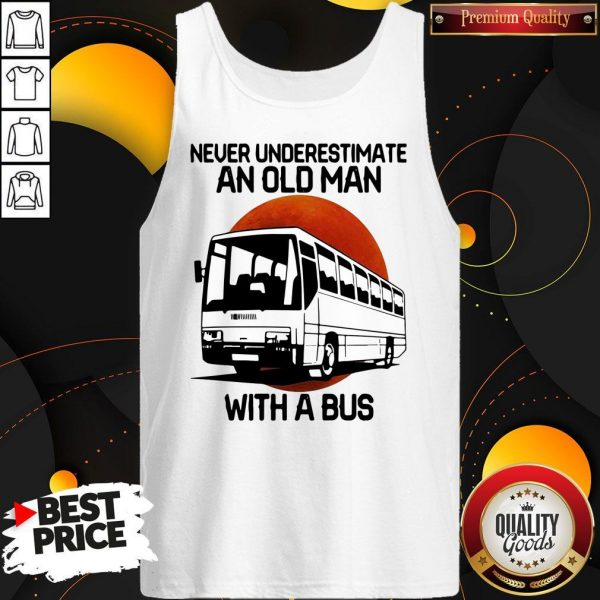 Nice Never Underestimate An Old Man With A Bus Blood Moon Tank Top