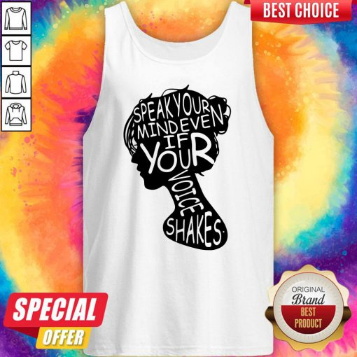 Nice Speak Your Mind Even If Your Voice Shakes Tank Top