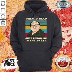 Official Frank Reynolds When I'm Dead Just Throw Me In The Trash Vintage Hoodie