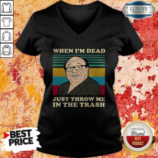 Official Frank Reynolds When I'm Dead Just Throw Me In The Trash Vintage V-neck