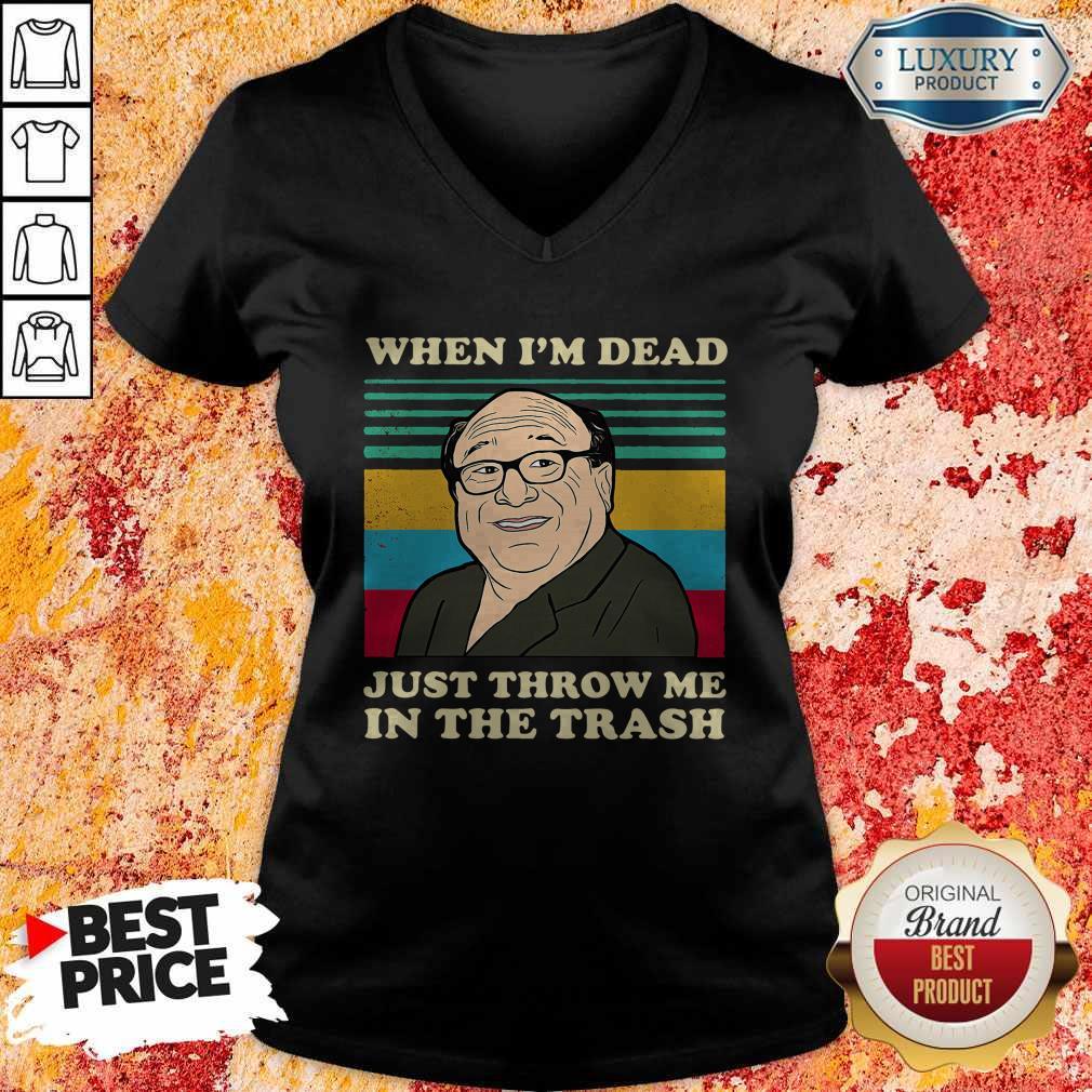 Official Frank Reynolds When I'm Dead Just Throw Me In The Trash Vintage V-neck