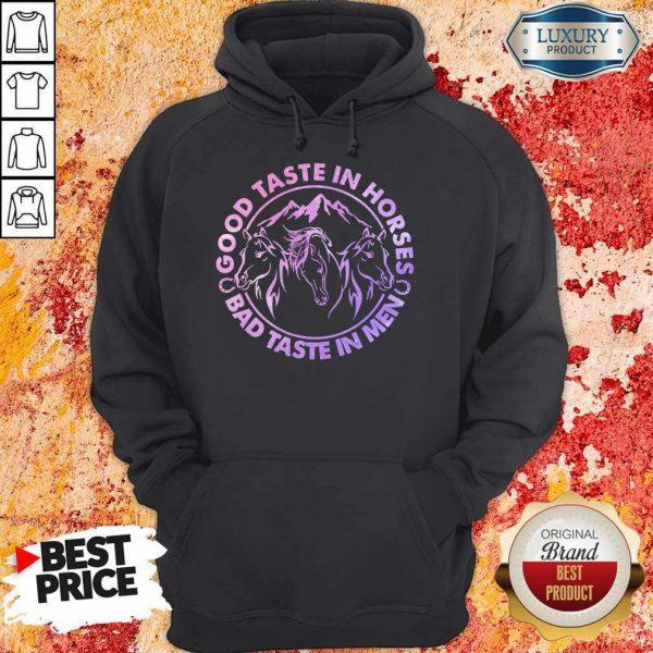 Official Horses Good Taste In Horses Bad Taste In Men Hoodie