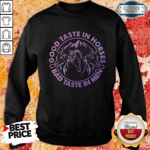 Official Horses Good Taste In Horses Bad Taste In Men Sweatshirt