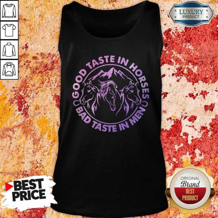 Official Horses Good Taste In Horses Bad Taste In Men Tank Top