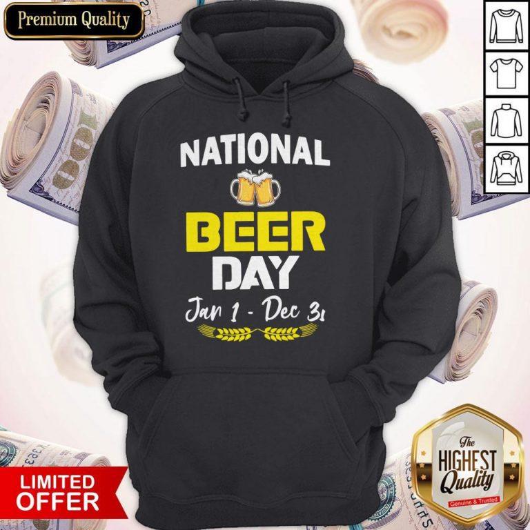Official National Beer Day Jan 1 – Dec 31 Hoodie