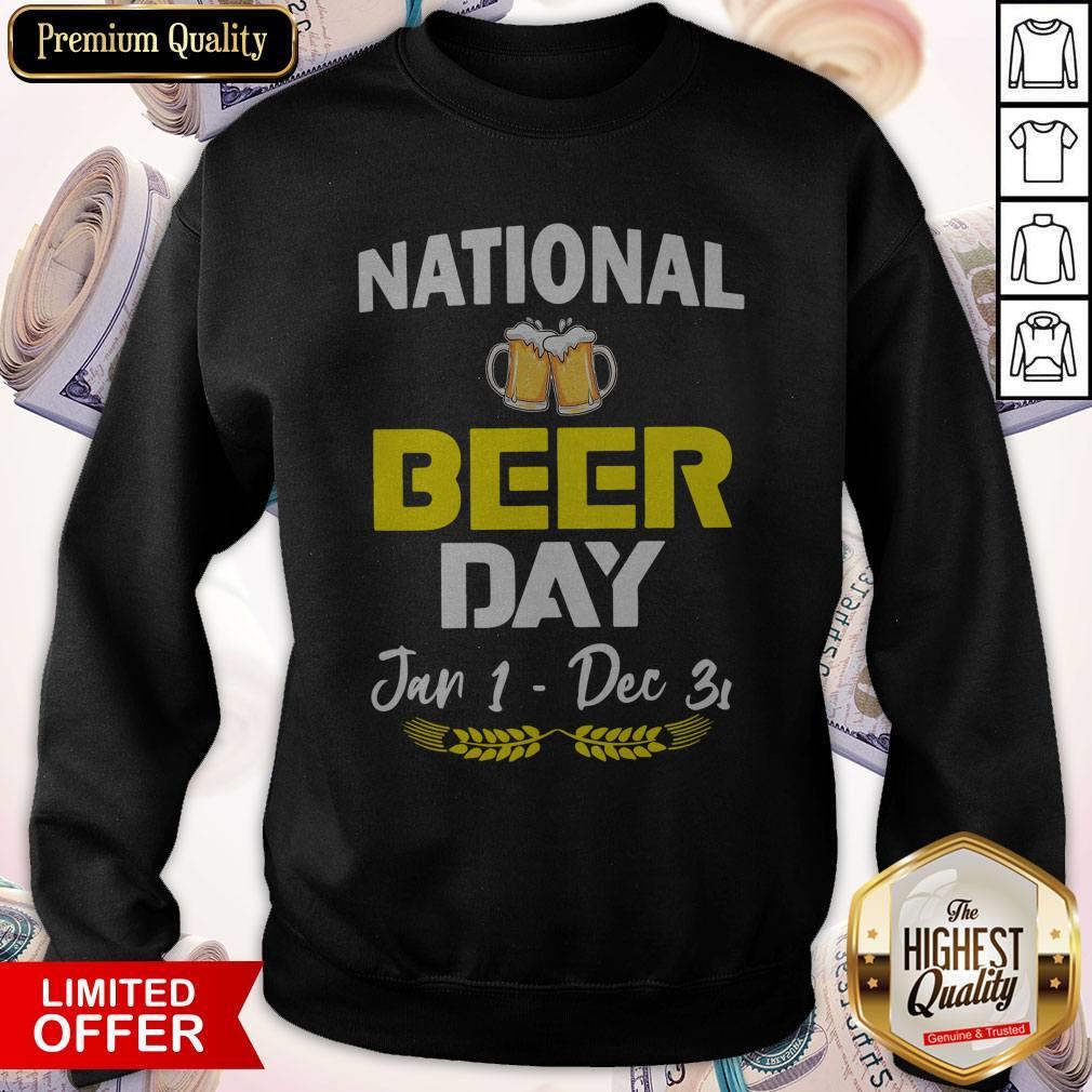 Official National Beer Day Jan 1 – Dec 31 Sweatshirt