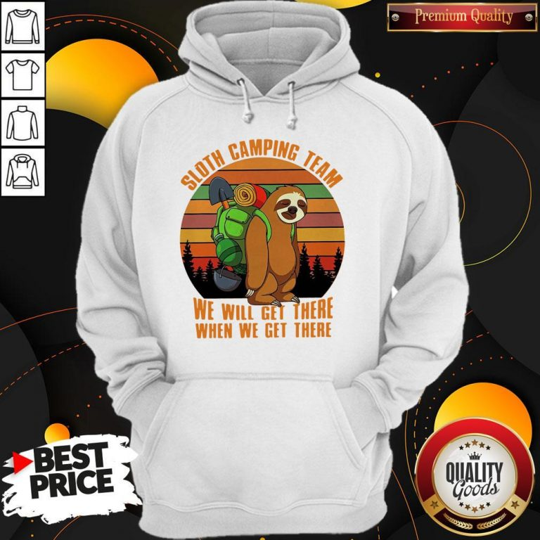 Official Sloth Camping Team We Will Get There When We Get There Vintage Hoodie