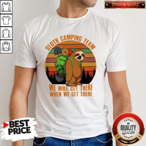 Official Sloth Camping Team We Will Get There When We Get There Vintage Shirt