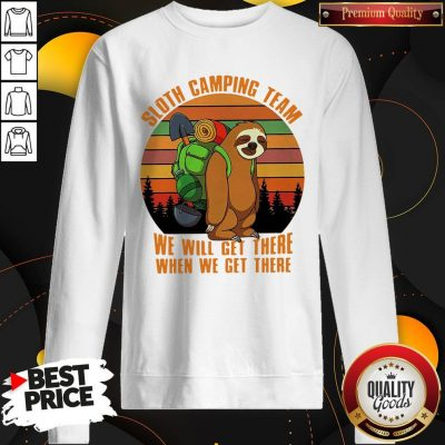 Official Sloth Camping Team We Will Get There When We Get There Vintage Sweatshirt